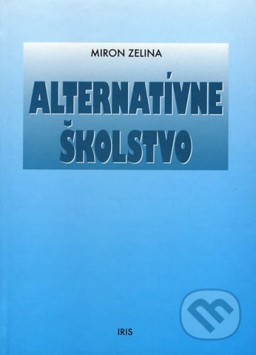 PhDr. Milan Štefanko - IRIS Alternatívne školstvo - Miron Zelina cena od 183 Kč