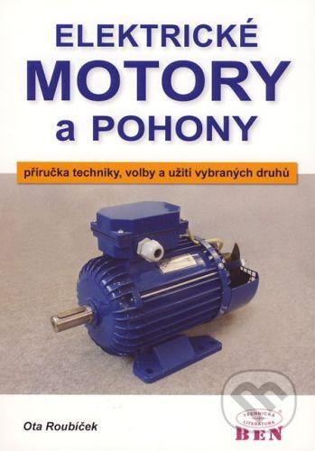 BEN - technická literatura Elektrické motory a pohony - Ota Roubíček cena od 290 Kč