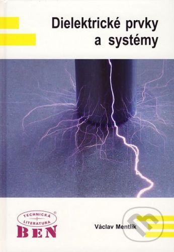 BEN - technická literatura Dielektrické prvky a systémy - Václav Mentlík cena od 195 Kč