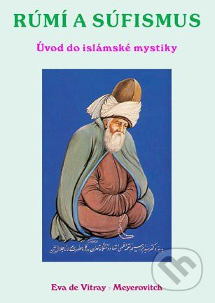 CAD PRESS Rúmí a Súfismus - Úvod do islámské mystiky - Eva de Vitray-Meyerovitch cena od 165 Kč