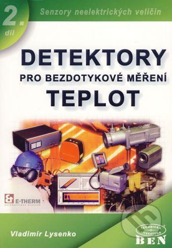 BEN - technická literatura Detektory pro bezdotykové měření teplot 2 - Vladimír Lysenko cena od 195 Kč