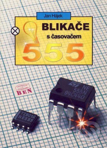 BEN - technická literatura Blikače s časovačem 555 - Jan Hájek cena od 134 Kč