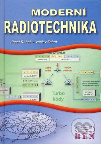 BEN - technická literatura Moderní radiotechnika - Josef Dobeš, Václav Žalud cena od 977 Kč