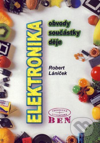 BEN - technická literatura Elektronika - Robert Láníček cena od 488 Kč