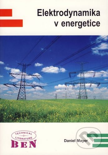 BEN - technická literatura Elektrodynamika v energetice - Daniel Mayer cena od 292 Kč