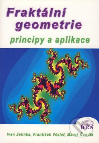 BEN - technická literatura Fraktální geometrie - Ivan Zelinka, František Včelař, Marek Čandík cena od 195 Kč