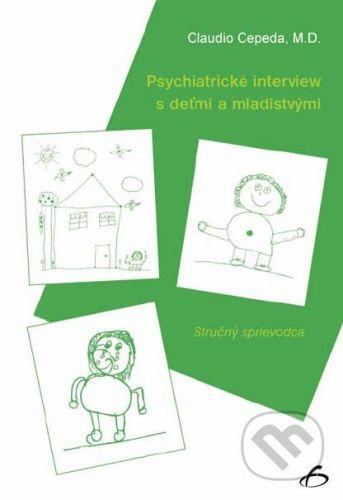 Vydavateľstvo F Psychiatrické interview s deťmi a mladistvými - Claudio Cepeda cena od 431 Kč