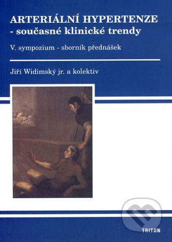 Triton Arteriální hypertenze - současné klinické trendy (V.) - Jiří Widimský jr. a kol. cena od 147 Kč