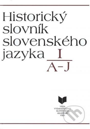 VEDA Historický slovník slovenského jazyka I (A - J) - cena od 355 Kč