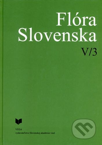 VEDA Flóra Slovenska V/3 - Kornélia Goliašová, Eleonóra Michalková cena od 293 Kč