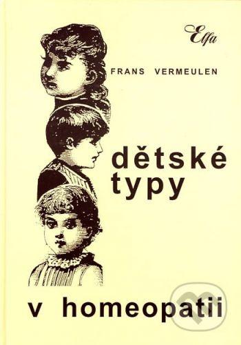 Elfa Dětské typy v homeopatii - Frans Vermeulen cena od 335 Kč