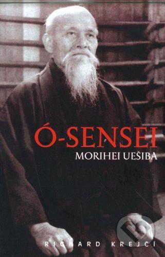 Temple Ó-Sensei Morihei Uešiba - Richard Krejčí cena od 235 Kč