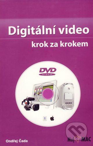 Grafika Publishing Digitální video krok za krokem - Ondřej Čada cena od 154 Kč