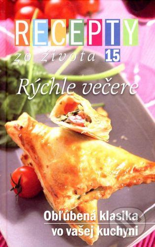 Blanka Nemčeková: Recepty zo života 15 - Rýchle večere cena od 214 Kč