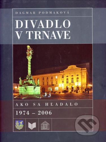 VEDA Divadlo v Trnave - Dagmar Podmaková cena od 233 Kč