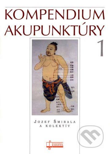 Jozef Šmirala: Kompendium akupunktúry 1 cena od 533 Kč