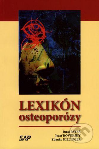 Slovak Academic Press Lexikón osteoporózy - Juraj Payer, Jozef Rovenský, Zdenko Killinger cena od 37 Kč