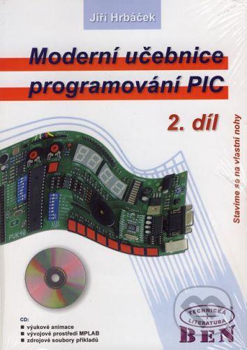 BEN - technická literatura Moderní učebnice programování PIC 2 - Jiří Hrbáček cena od 208 Kč