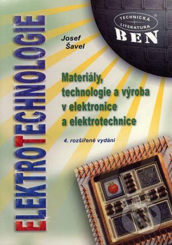 BEN - technická literatura Elektrotechnologie - Josef Šavel cena od 266 Kč