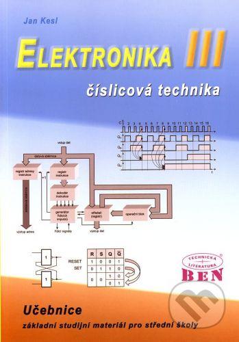BEN - technická literatura Elektronika III - Jan Kesl cena od 140 Kč