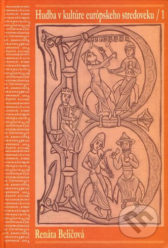 Žilinská univerzita Hudba v kultúre európskeho stredoveku 1 - Renáta Beličová cena od 305 Kč