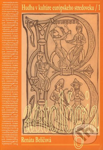 Žilinská univerzita Hudba v kultúre európskeho stredoveku 1 (antológia) - Renáta Beličková cena od 358 Kč
