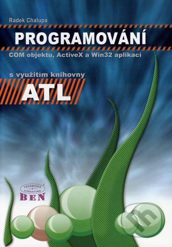 BEN - technická literatura Programování COM objektum activeX a Win32 aplikací - Radek Chalupa cena od 104 Kč