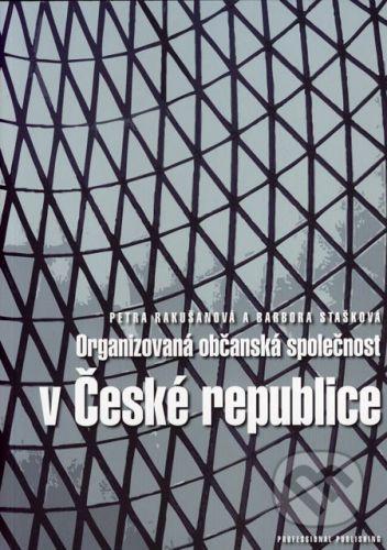 Rakušanová Petra: Organizovaná občanská společnost v české republice cena od 130 Kč