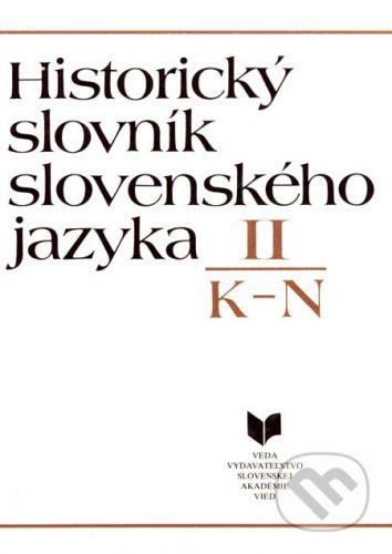 VEDA Historický slovník slovenského jazyka II (K - N) - cena od 378 Kč