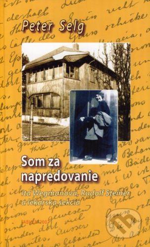 Fabula - Hana Jankovská Som za napredovanie - Peter Selg cena od 168 Kč
