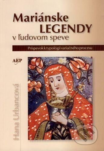 AEPress Mariánske legendy v ľudovom speve - Hana Urbancová cena od 198 Kč