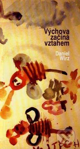 Akademické nakladatelství CERM Výchova začíná vztahem - Daniel Wirz cena od 152 Kč