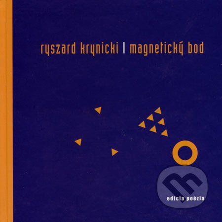 Drewo a srd Magnetický bod - Ryszard Krynicki cena od 95 Kč