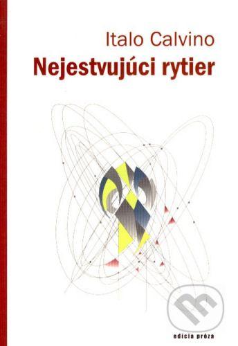 Drewo a srd Nejestvujúci rytier - Italo Calvino cena od 179 Kč
