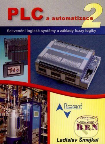 BEN - technická literatura PLC a automatizace 2 - Ladislav Šmejkal cena od 216 Kč