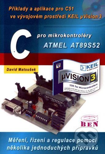 BEN - technická literatura C pro mikrokontroléry ATMEL AT89S52 - David Matoušek cena od 342 Kč