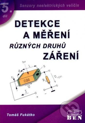 BEN - technická literatura Detekce a měření různých druhů záření - Tomáš Fukátko cena od 292 Kč