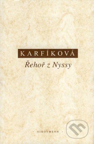 Lenka Karfíková: Řehoř z Nyssy - Boží a lidská nekonečnost cena od 0 Kč