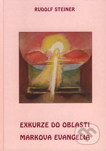 Rudolf Steiner: Exkurze do oblasti Markova evangelia cena od 166 Kč