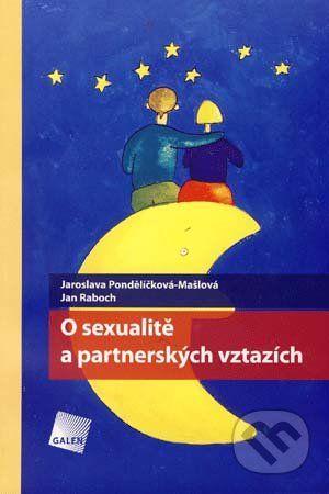 Galén O sexualitě a partnerských vztazích - Jaroslava Pondělíčková-Mašlová, Jan Raboch cena od 142 Kč