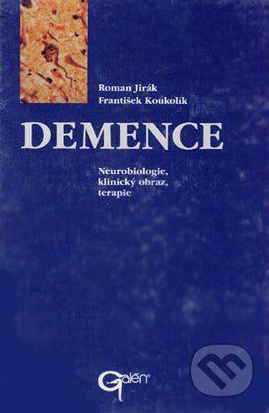 Galén Demence - Roman Jirák, František Koukolík cena od 626 Kč