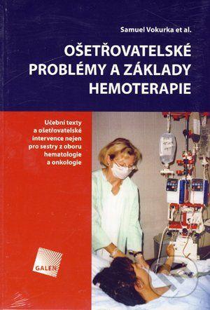Ošetřovatelské problémy a základy hemoterapie cena od 97 Kč