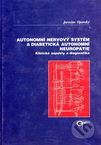 Galén Autonomní nervový systém a diabetická autonomní neuropatie - Jaroslav Opavský cena od 417 Kč