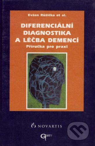Evžen Růžička: Diferenciální diagnostika a léčba demencí - Evžen Růžička cena od 210 Kč
