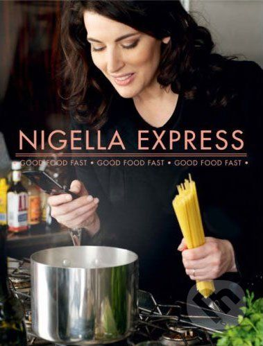 Chatto and Windus Nigella Express - Nigella Lawson cena od 403 Kč