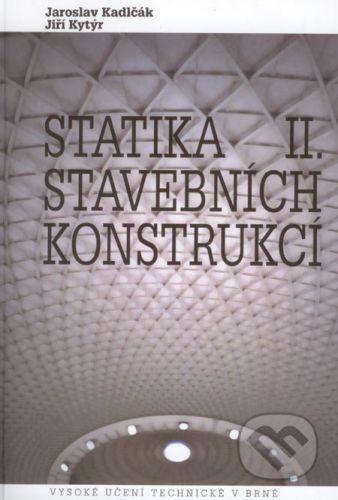 Akademické nakladatelství, VUTIUM Statika stavebních konstrukcií II - Jaroslav Kadlčák, Jiří Kytýr cena od 304 Kč