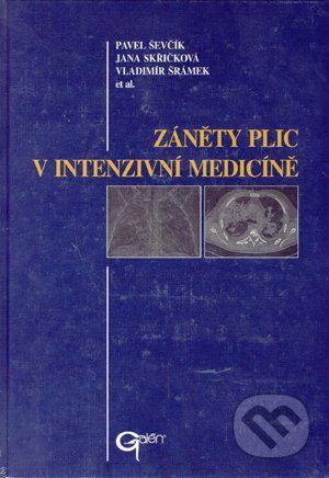 Galén Záněty plic v intenzivní medicíně - Pavel Ševčík, Jana Skřičková, Vladimír Šrámek et al. cena od 780 Kč