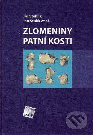 Galén Zlomeniny patní kosti - Jiří Stehlík, Jan Štulík et al. cena od 700 Kč