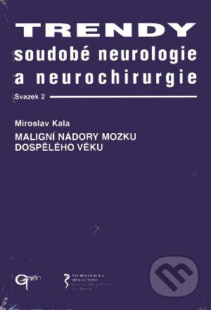 Galén Trendy soudobé neurologie a neurochirurgie. Svazek 2 - Miroslav Kala cena od 359 Kč