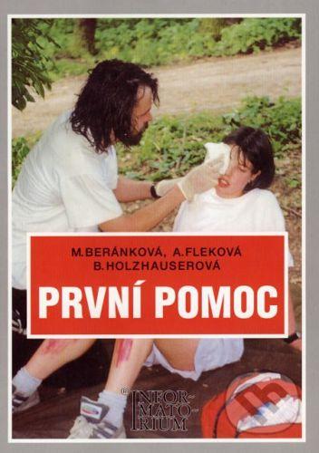 Informatorium První pomoc - Monika Beránková, Anna Fleková, Blanka Holzhauserová cena od 194 Kč